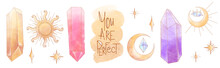 Watercolor Mystical Occultism Set Crystal, Sun, Moon, Lettering You Are Perfect Textural Digital Art. Print For Stickers, Tattoos, Banners, Posters, Cards, Web, Wrapping Paper, Fabrics.