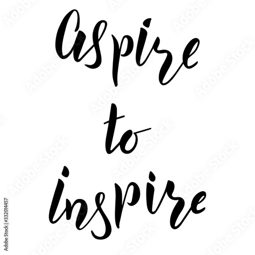 Aspire to inspire brush hand lettering text Wallpaper Mural