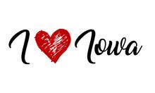 I Love Iowa Handwritten Cursive Typographic Template With Red Heart.