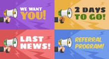 Concepts With Megaphone. Hand With Loudspeaker, We Want You Advertising Message For Referral Link, Last News Banner Or Flyer, Vector Set