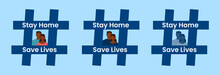 Stay At Home Save Lives Concept, Hash Hag