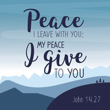 My Peace I give you. Bible Scripture Typography Design Card from Gospel of John. motivation quote.
