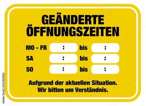 Geänderte Öffnungszeiten aufgrund aktueller Situation Schild, Vorlage mit Freira Fototapete