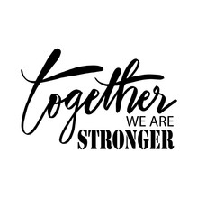 Together We Are Stronger. Moti...