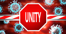 Unity And Coronavirus, Symbolized By A Stop Sign With Word Unity And Viruses To Picture That Unity Affects The Future Of Finishing Covid-19 Pandemic, 3d Illustration