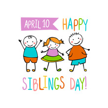 Holiday April 10. Happy Siblings Day.