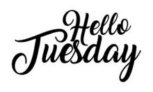 Hello Tuesday Creative Handwri...