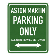 Aston Martin Parking Only - All Others Will Be Towed