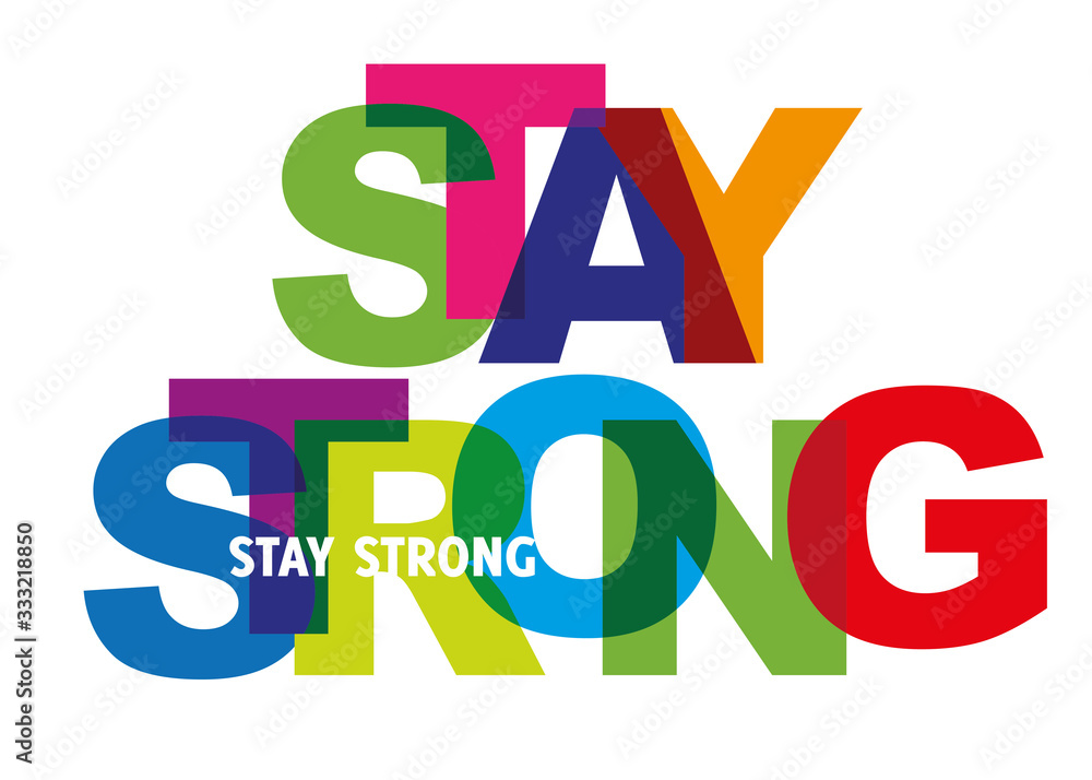 Fototapeta stay strong - motivation quote for encouragement