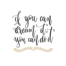 If You Can Dream It, You Can D...