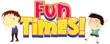 Font Design For Word Fun Times With Two Boys On White Background