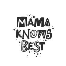 Mama Knows Best Stylized Black...