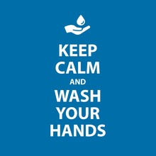 Keep Calm And Wash Your Hands Poster, How To Avoid The Virus, Infection, Disease And Pandemic. Blue Background - Isolated Vector Illustration