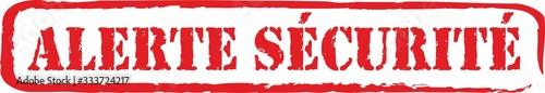 Photo tampon rouge avec écrit dessus en français alerte sécurité