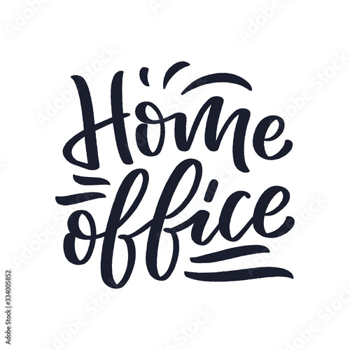 Plakat do biura  home-office-slogan-lettering-typography-poster-with-text-for-self-quarine-time-hand-drawn-motivation-card-design-vintage-style-vector