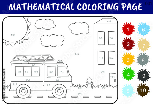 Worksheet with addition and subtraction for children. Developing skills for counting.  Solve examples and paint the Fire Engine  in relevant colors.