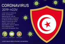 Shield Covering And Protecting Of Tunisia. Conceptual Banner, Poster, Advisory Steps To Follow During The Outbreak Of Covid-19, Coronavirus. Do Not Panic Stop Corona Virus Together