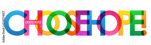 Photo CHOOSE HOPE! colorful vector typography banner
