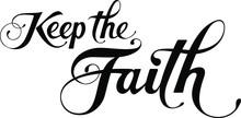 Keep The Faith - Custom Callig...