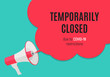 Information warning temporarily closed sign of coronavirus news. Vector Illustration