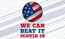 We Can Beat It. Positive Quote About Novel Covid-19 Pandemic. Background, Banner, Poster With Text.
