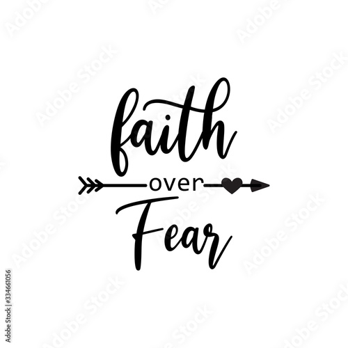 Foto Faith quote lettering typography. Faith over fear
