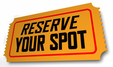 Reserve Your Spot Ticket Reser...