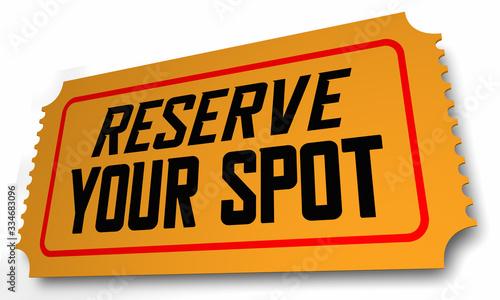 Fotografija Reserve Your Spot Ticket Reservation Pass Confirmation 3d Illustration