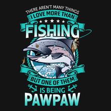 Dad Fishing T-shirt And Poster...