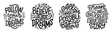 Set With Inspirational Quotes About Dream. Hand Drawn Vintage Illustrations With Lettering. Drawing For Prints On T-shirts And Bags, Stationary Or Poster.