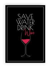 Panel Szklany Do jadalni Save water drink wine, vector. Scandinavian art design. Minimalist poster design. Wall art work, wall decoration. Fun wording design, lettering