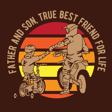 Father And Son True Best Friend For Life Bike And Motorcross