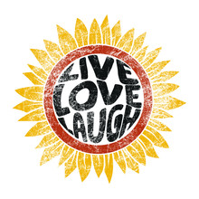 Drawing Of Sunflower In Retro Style. Live, Love, Laugh Fashion Slogan For Different Apparel And T-shirt. - Vector