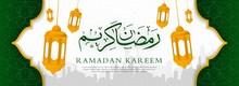 Ramadan Kareem Islamic Banner Design With Calligraphy And Arabic Lantern
