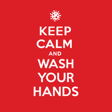 Keep Calm And Wash Your Hands Poster. Coronavirus Symbol. Coronavirus Self-quarantine Illustration. Coronavirus Print. Vector.