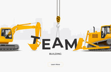 Team Building Banner Template Design Concept. Excavator And Dozer Collecting Team Word. Vector Illustration.