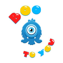 """Boo To You. Illustrations Of A Happy Monster In Cartoon Style With A Colorful Phrase """"Boo To You"""". Vector 8 EPS."""