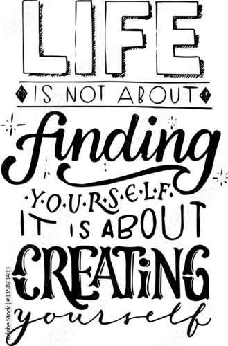 life is not about finding yourself it is about creating motivational hand letter Tablou Canvas