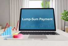 Lump-Sum Payment – Statistics/Business. Laptop In The Office With Term On The Screen. Finance/Economy.