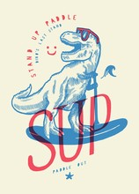 T-rex SUP T-shirt Print. Stand...