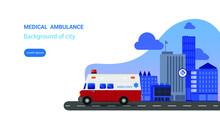 Ambulance Driving On Background Of City Landscape. Medical Concept Flat Design. Vector Illustration.