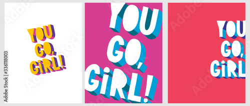 You Go, Girl.Funny Abstract Wall Art with Handwritten Inscription in 3 Different Arrangements.80s Style Vector Poster ideal for Decorating a Girl's Room.Girly Print on a White,Pink and Red Background.