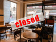 A warning sign that restaurants or cafe are closed.