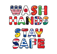 Wash Hands Stay Safe Due To Covid-19. Flags Of Countries That Are Most Affected By The Coronavirus. Motivational Banner. Vector