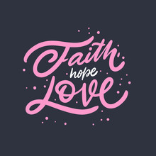 Faith Hope Love. Hand Drawn Re...