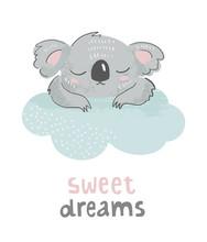 Cute Koala Bear Sleeping On A Cloud With Phrase Sweet Dreams. Illustration For Baby Shower, Nursery, Kids Room Poster, Wall Art, Card, Invitaton.