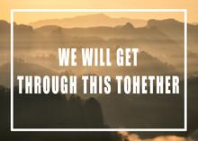 Encouragement Message, We Will...