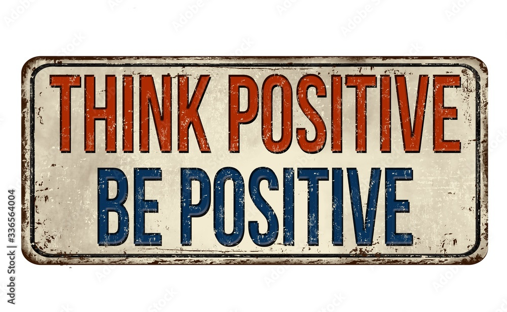 Fototapeta Illustration of a sign with think positive, be positive text