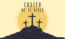 Vector Landscape On Religious Theme With Words Easter, He Is Risen. Easter Illustration With Mount Calvary And A Silhouettes Of Three Crosses At Sunset. Banner For Easter Or Good Friday