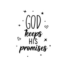 God Keeps His Promises. Bible Lettering. Calligraphy Vector. Ink Illustration.